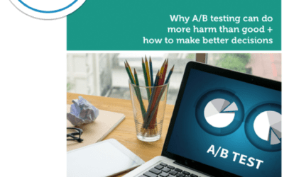 Why A/B testing can do more harm than good + How to make better decisions