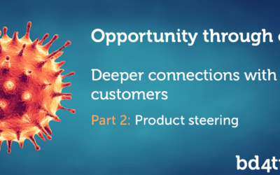 Opportunity through crisis – deeper connections with your customers (part 2)