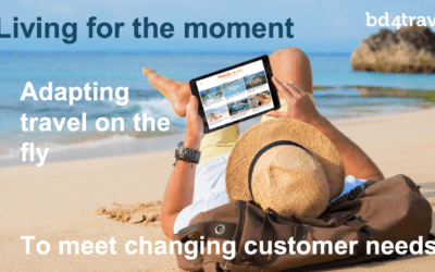 Living for the moment: Adapting travel on the fly to meet evolving customer needs