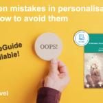 Top ten mistakes in personalisation